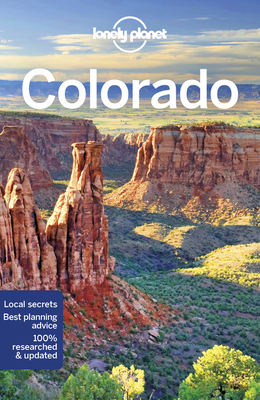 Lonely Planet Colorado - Lonely Planet Publications, and Walker, Benedict, and McCarthy, Carolyn
