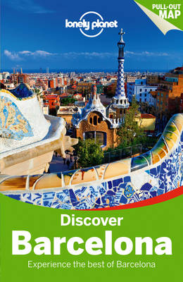 Lonely Planet Discover Barcelona - Lonely Planet, and St. Louis, Regis, and Davies, Sally