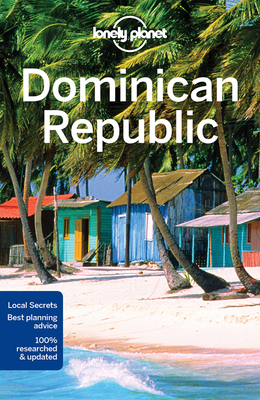 Lonely Planet Dominican Republic - Lonely Planet, and Harrell, Ashley, and Raub, Kevin