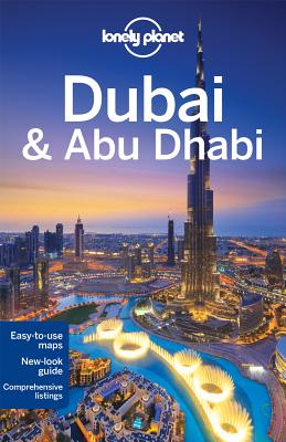 Lonely Planet Dubai & Abu Dhabi - Lonely Planet, and Schulte-Peevers, Andrea, and Walker, Jenny