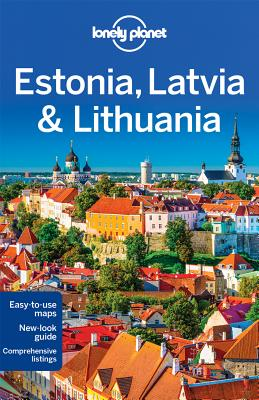 Lonely Planet Estonia, Latvia & Lithuania - Lonely Planet, and Dragicevich, Peter, and Ragozin, Leonid