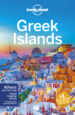 Lonely Planet Greek Islands - Lonely Planet, and Richmond, Simon, and Armstrong, Kate
