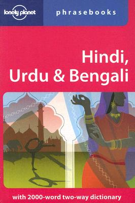 Lonely Planet Hindi, Urdu & Bengali Phrasebook - Delacy, Richard, and Ahmed, Shahara