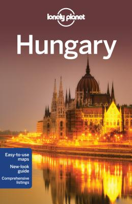 Lonely Planet Hungary - Lonely Planet, and Fallon, Steve, and Kaminski, Anna