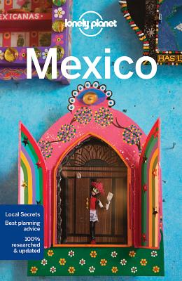 Lonely Planet Mexico - Lonely Planet, and Noble, John, and Armstrong, Kate