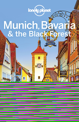 Lonely Planet Munich, Bavaria & the Black Forest - Lonely Planet, and Di Duca, Marc, and Christiani, Kerry