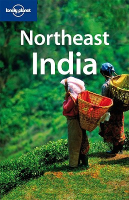 Lonely Planet Northeast India - Bindloss, Joe, and Elliott, Mark, and Horton, Patrick