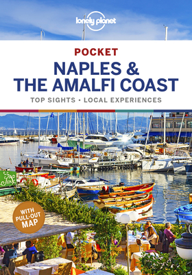 Lonely Planet Pocket Naples & the Amalfi Coast - Lonely Planet, and Bonetto, Cristian, and Sainsbury, Brendan