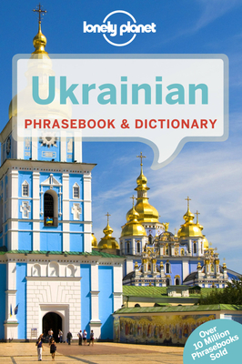 Lonely Planet Ukrainian Phrasebook & Dictionary - Lonely Planet, and Pavlyshyn, Marko