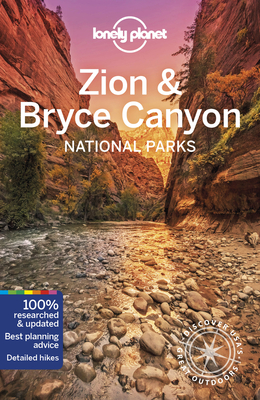 Lonely Planet Zion & Bryce Canyon National Parks - Lonely Planet, and Benchwick, Greg, and Pitts, Christopher