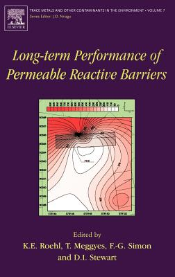 Long-Term Performance of Permeable Reactive Barriers - Roehl, K E (Editor), and Meggyes, T (Editor), and Simon, F G (Editor)