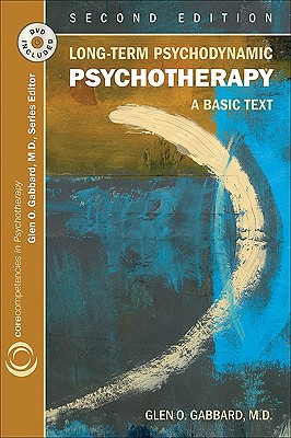 Long-Term Psychodynamic Psychotherapy: A Basic Text - Gabbard, Glen O, MD, and Gabbard, Glen O (Editor)
