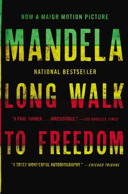 Long Walk to Freedom: The Autobiography of Nelson Mandela - Mandela, Nelson
