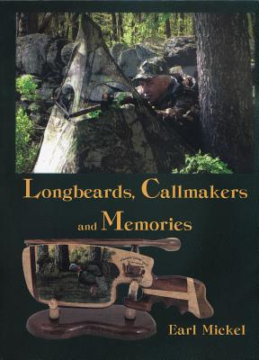 Longbeards, Callmakers & Memories - Mickel, Earl