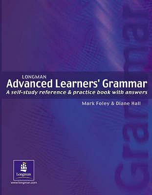 Longman Advanced Learners' Grammar - Hall, Diane, and Foley, Mark