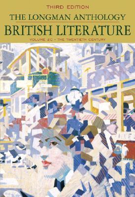Longman Anthology of British Literature, Volume 2C: The Twentieth Century - Damrosch, David, and Dettmar, Kevin J. H., and Wicke, Jennifer