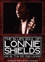 Lonnie Shields: The Blues Soul of Lonnie Shields - Live at the 100 Club