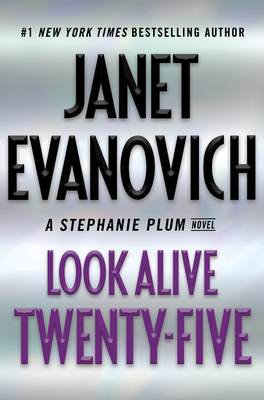 Look Alive Twenty-Five: A Stephanie Plum Novel - Evanovich, Janet