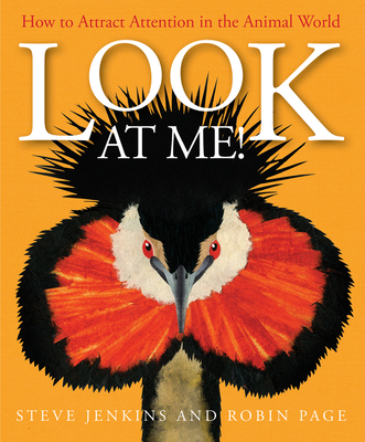 Look at Me!: How to Attract Attention in the Animal World - Page, Robin, and Jenkins, Steve