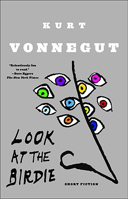 Look at the Birdie: Short Fiction - Vonnegut, Kurt