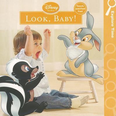 Look, Baby! - Amerikaner, Susan, and Disney Storybook Artists (Illustrator), and Nex, Anthony (Photographer)