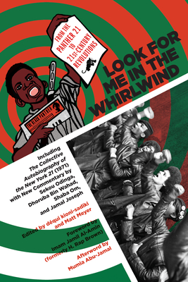 Look for Me in the Whirlwind: From the Panther 21 to 21st-Century Revolutions - Odinga, Sekou