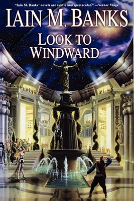 Look to Windward - Banks, Iain M