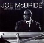 Lookin' for a Change - Joe McBride