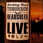 Looking Back Tomorrow Beausoleil Live