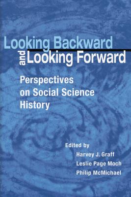 Looking Backward and Looking Forward: Perspectives on Social Science History - Graff, Harvey J (Editor)