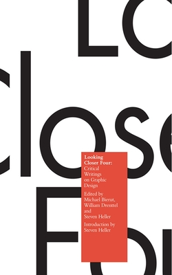 Looking Closer 4: Critical Writings on Graphic Design - Bierut, Michael (Editor)