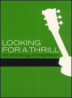 Looking for a Thrill: An Anthology of Inspiration - Braden King