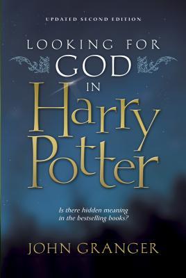 Looking for God in Harry Potter - Granger, John