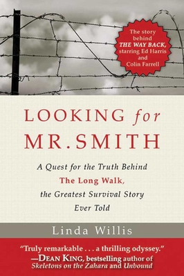 Looking for Mr. Smith: A Quest for Truth Behind the Long Walk, the Greatest Survival Story Ever Told - Willis, Linda