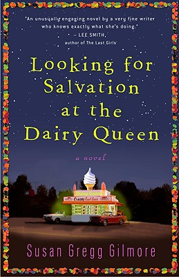 Looking for Salvation at the Dairy Queen - Gilmore, Susan Gregg