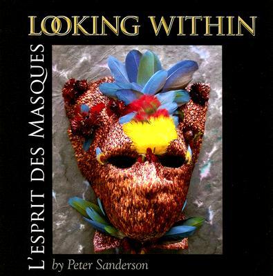 Looking Within: L'Esprit Des Masques - Sanderson, Peter