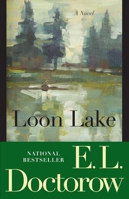 Loon Lake - Doctorow, E L, Mr.