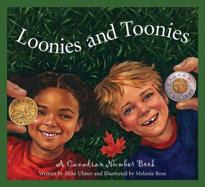 Loonies and Toonies: A Canadia - Ulmer, Michael, and Ulmer, Mike