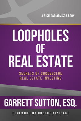 Loopholes of Real Estate - Sutton, Garrett, ESQ.