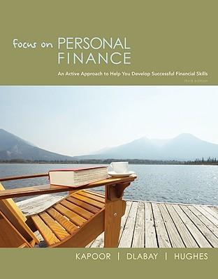 Loose-Leaf Focus on Personal Finance - Kapoor Jack, and Dlabay Les, and Hughes Robert, J