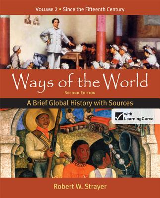 Loose-Leaf Version for Ways of the World: A Brief Global History with Sources, Volume 2 - Strayer, Robert W