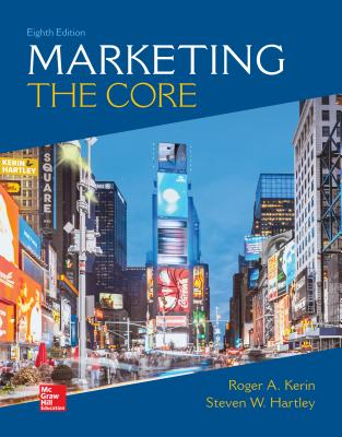 Looseleaf for Marketing: The Core - Hartley, Steven, and Kerin, Roger
