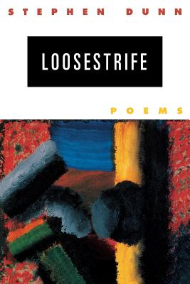 Loosestrife: Poems - Dunn, Stephen