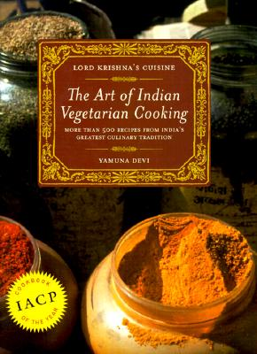 Lord Krishna's Cuisine: The Art of Indian Vegetarian Cooking - Devi, Yamuna, and Yamuna