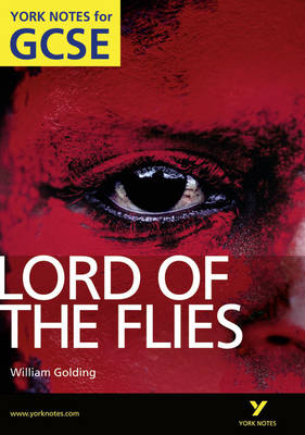 Lord of The Flies: York Notes for GCSE (Grades A*-G) - Foster, S. W.