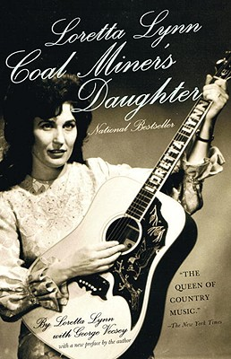 Loretta Lynn: Coal Miner's Daughter - Lynn, Loretta, and Vecsey, George
