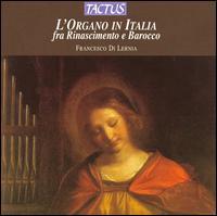 L'Organo in Italia fra Rinascimento e Barocco - Francesco di Lernia (organ)