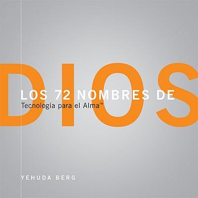 Los 72 Nombres de Dios: Tecnologia Para el Alma - Berg, Yehuda
