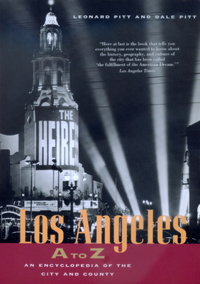 Los Angeles A to Z: An Encyclopedia of the City and County - Pitt, Leonard, and Pitt, Dale