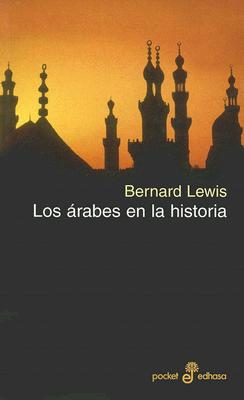 Los Arabes En La Historia - Lewis, Bernard